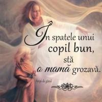 In spatele fiecarui copil bun este o mama minunata
